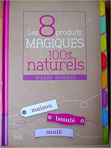 les 8 produits magiques 100% naturels